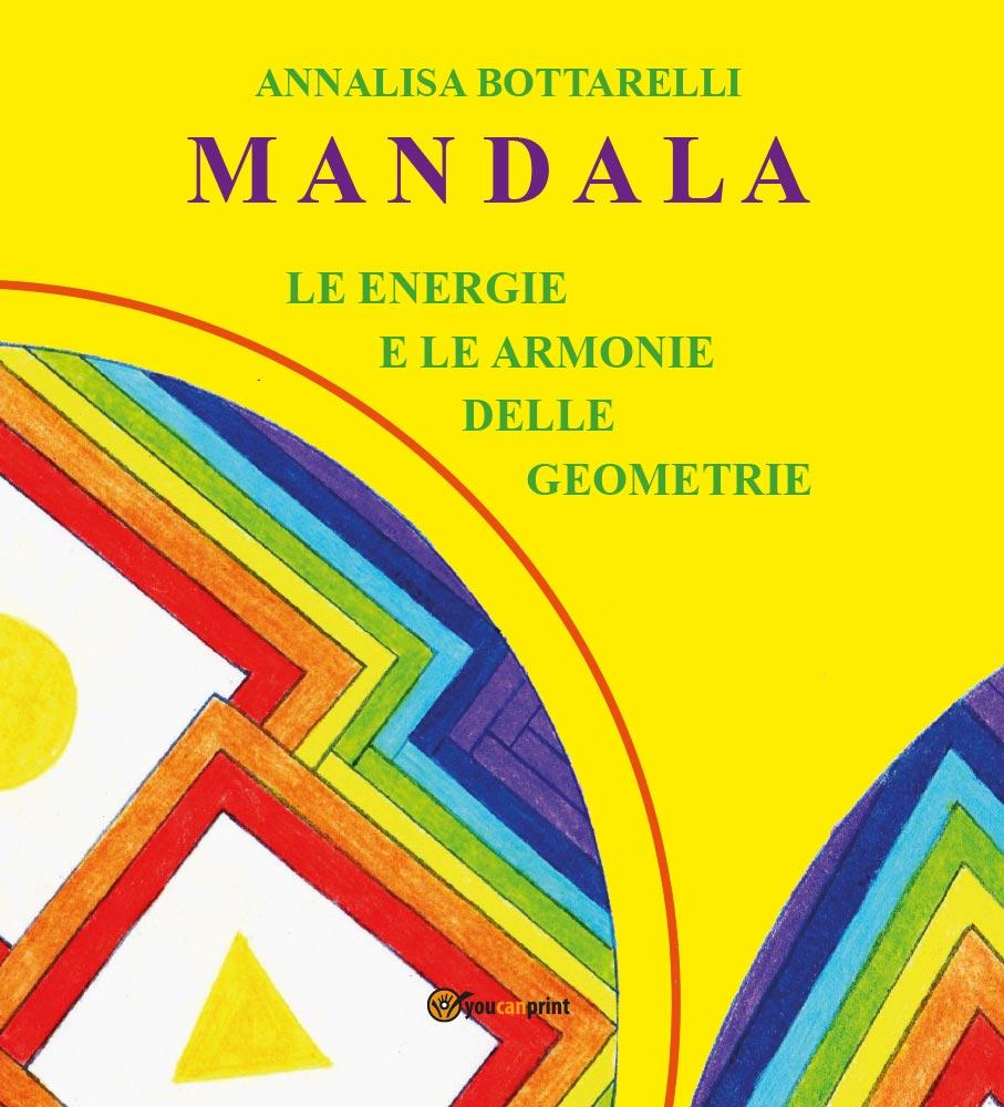 Mandala - Le energie e le armonie delle geometrie