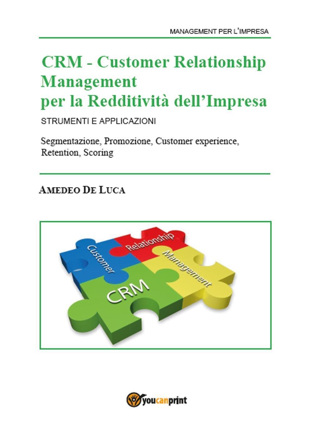 CRM – Customer Relationship Management per la Redditività dell'Impresa – Strumenti e applicazioni