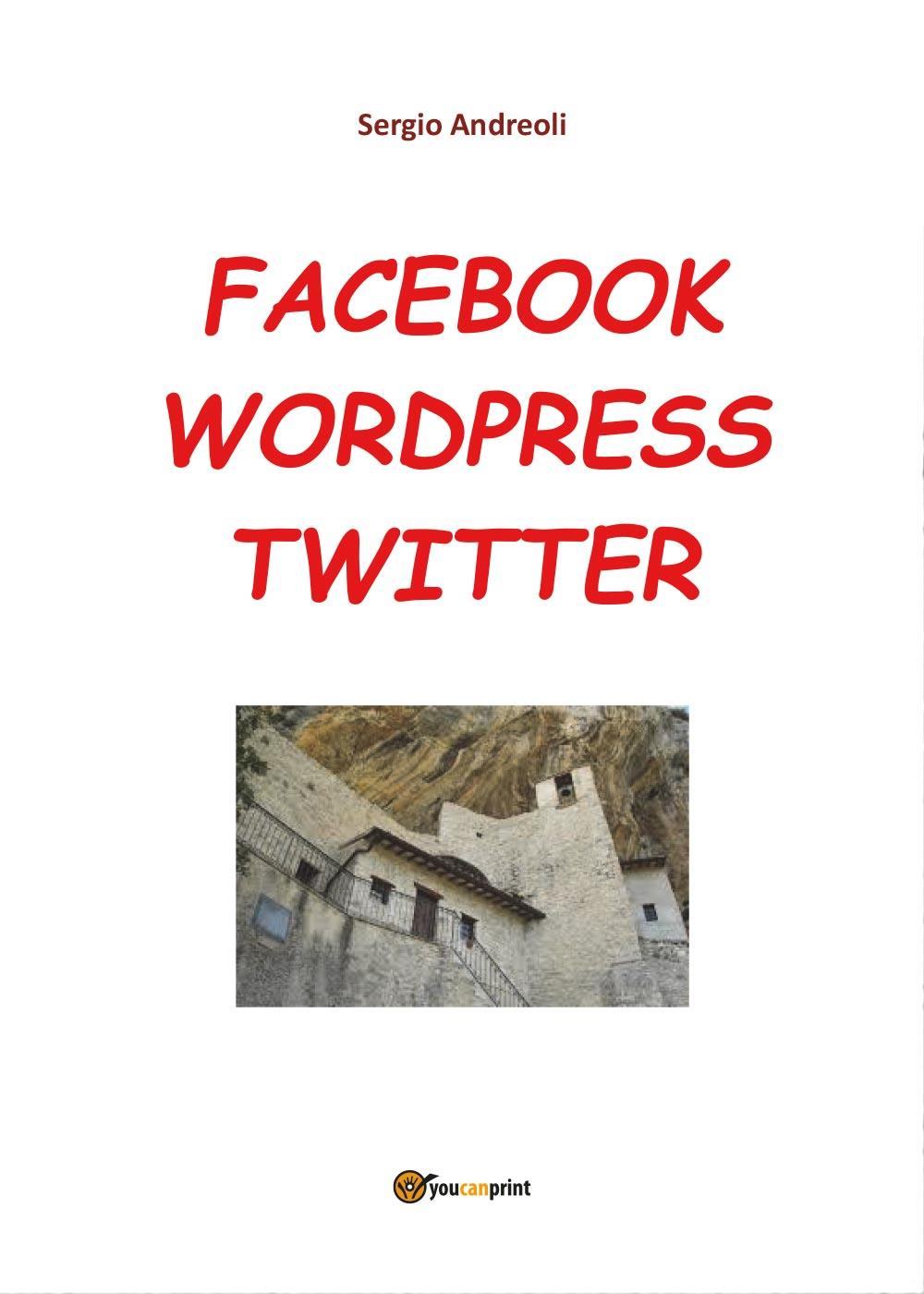 Facebook, Wordpress, Twitter per comunicare