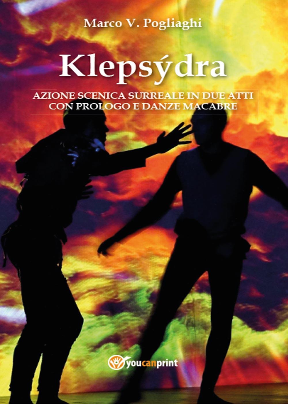 Klepsýdra: azione scenica surreale in due atti con prologo e danze macabre