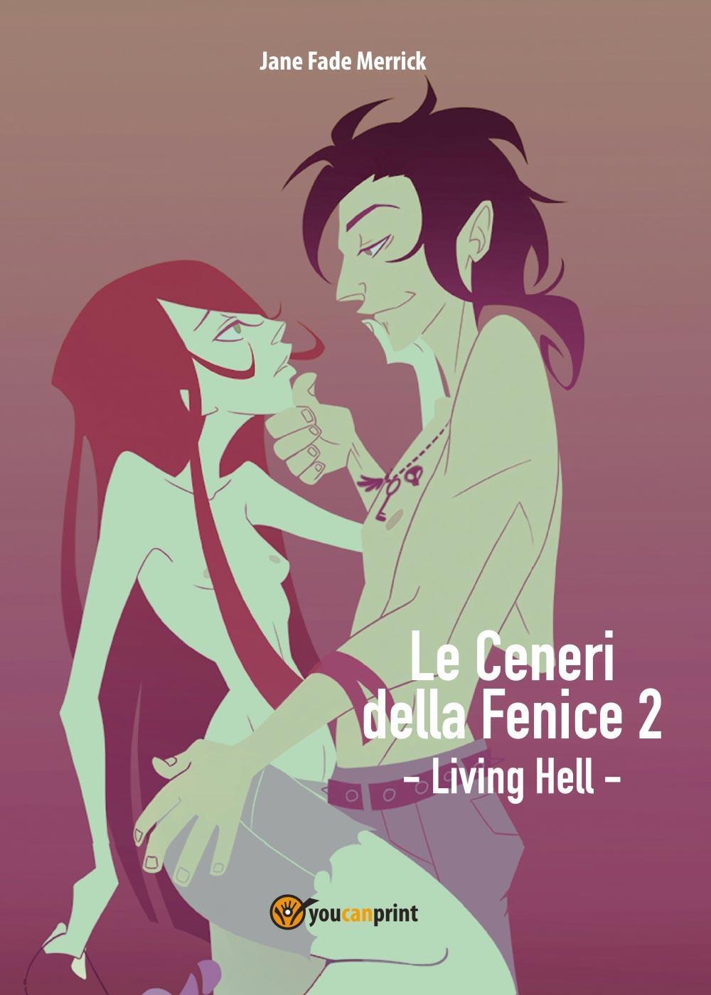 Le Ceneri della Fenice 2 - Living Hell