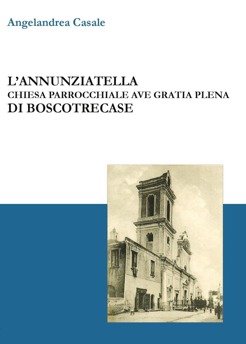 L'Annunziatella - Chiesa parrocchiale Ave Gratia Plena di Boscotrecase