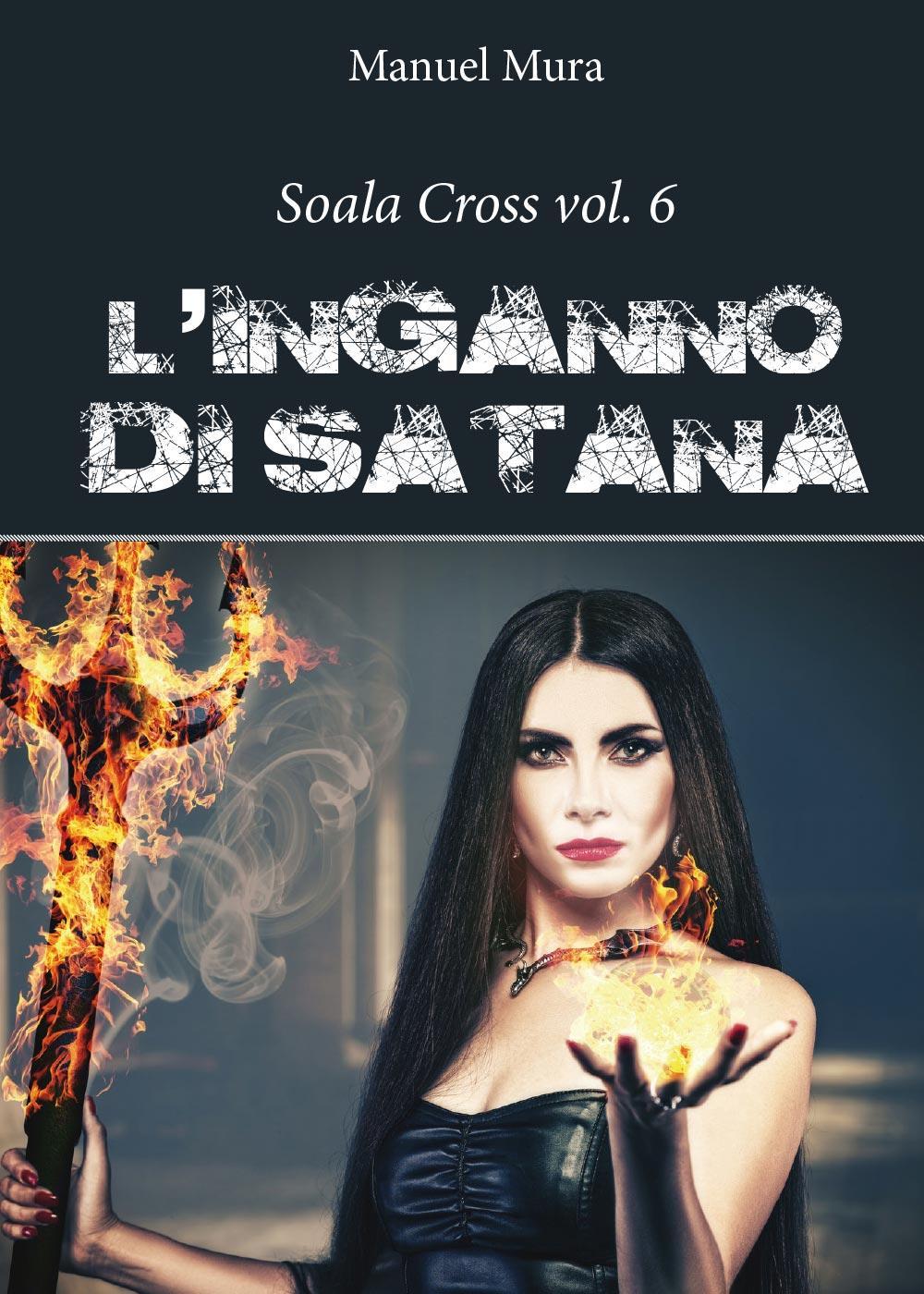 Soala Cross vol. 6 - L'inganno di Satana