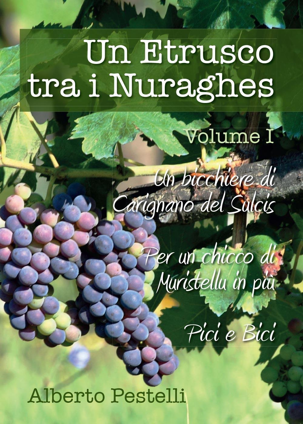 Un etrusco tra i nuraghes - Volume 1
