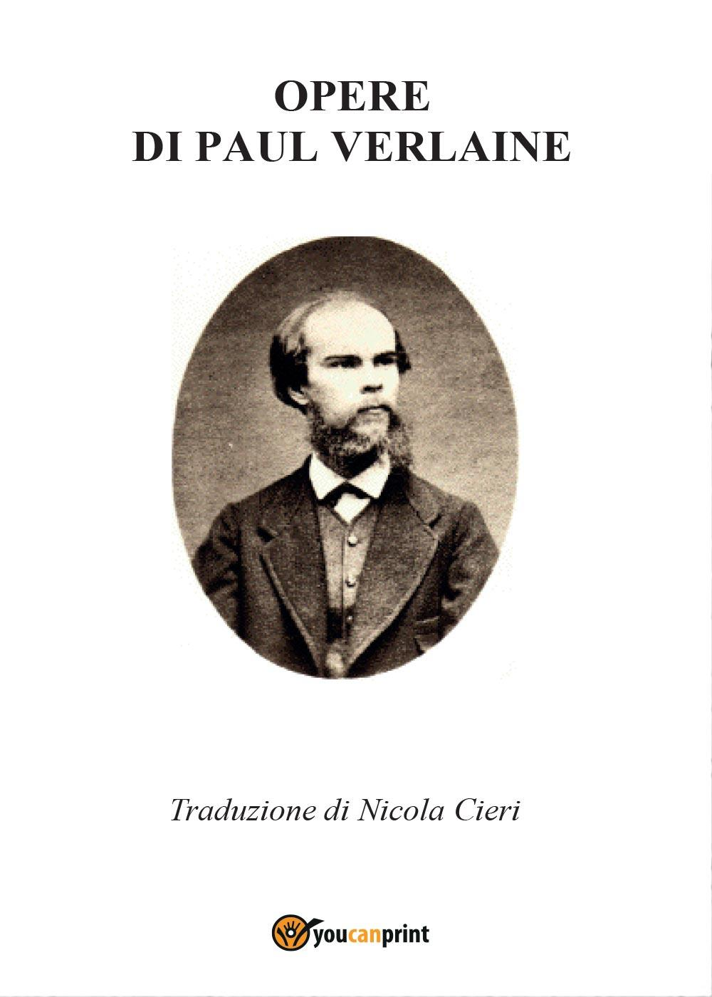 Opere di Paul Verlaine - Amore, Parallelamente, Felicità