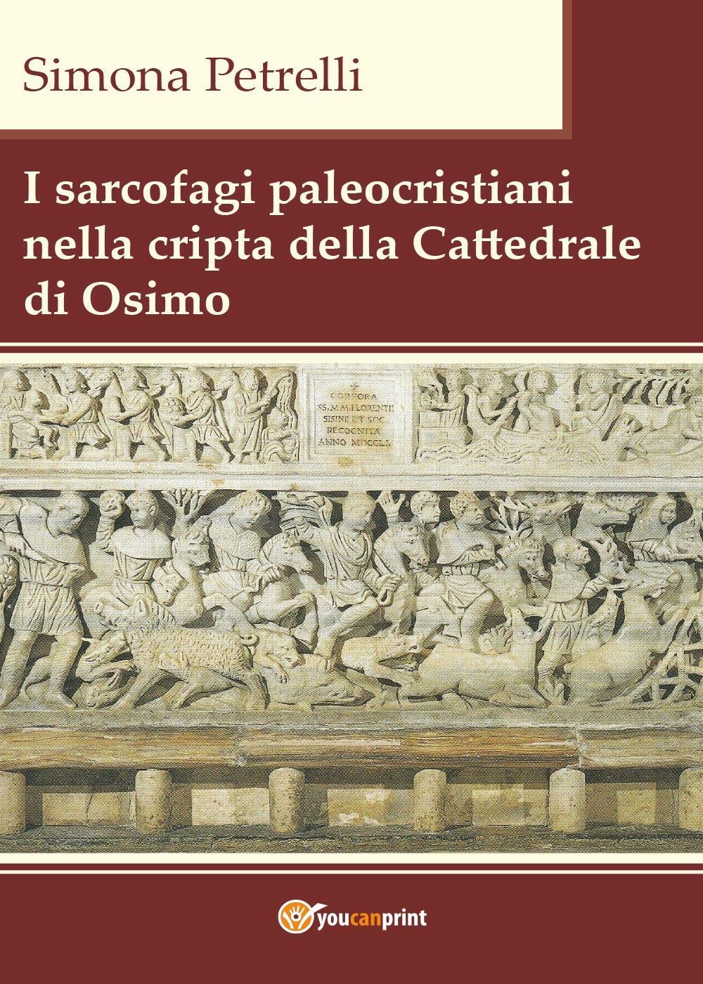 I sarcofagi paleocristiani nella cripta della Cattedrale di Osimo