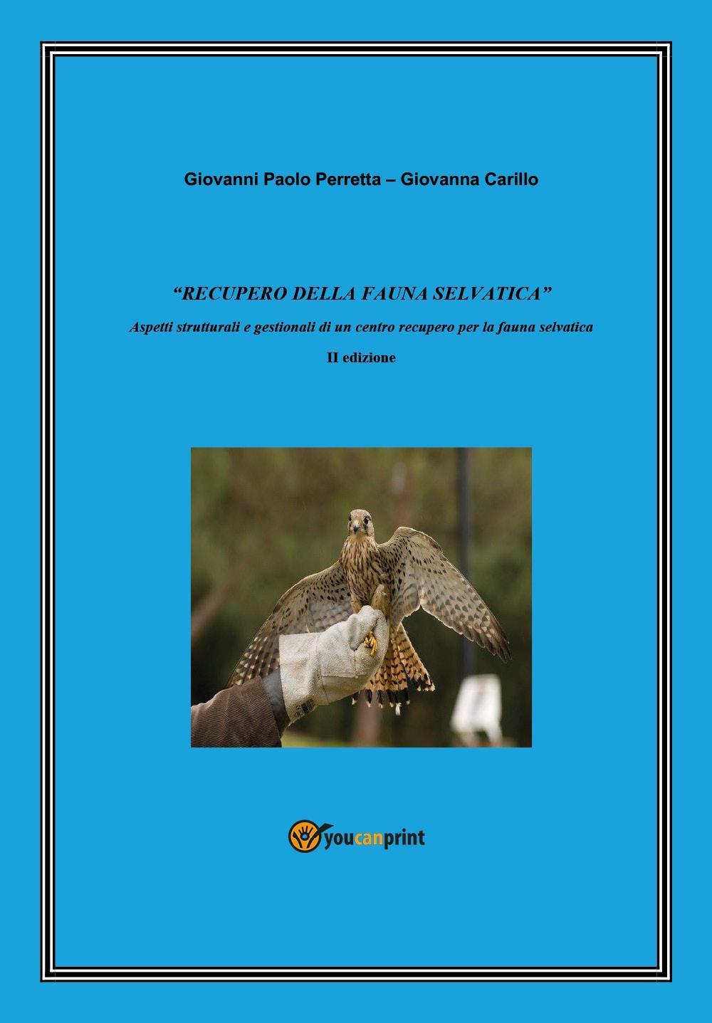 Recupero della fauna selvatica. Aspetti strutturali e gestionali di un centro recupero fauna selvatica