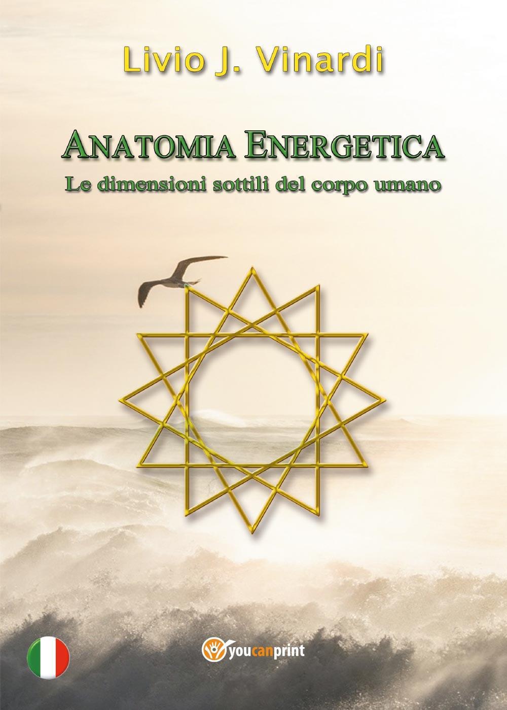 Anatomia Energetica - Le dimensioni sottili del corpo umano