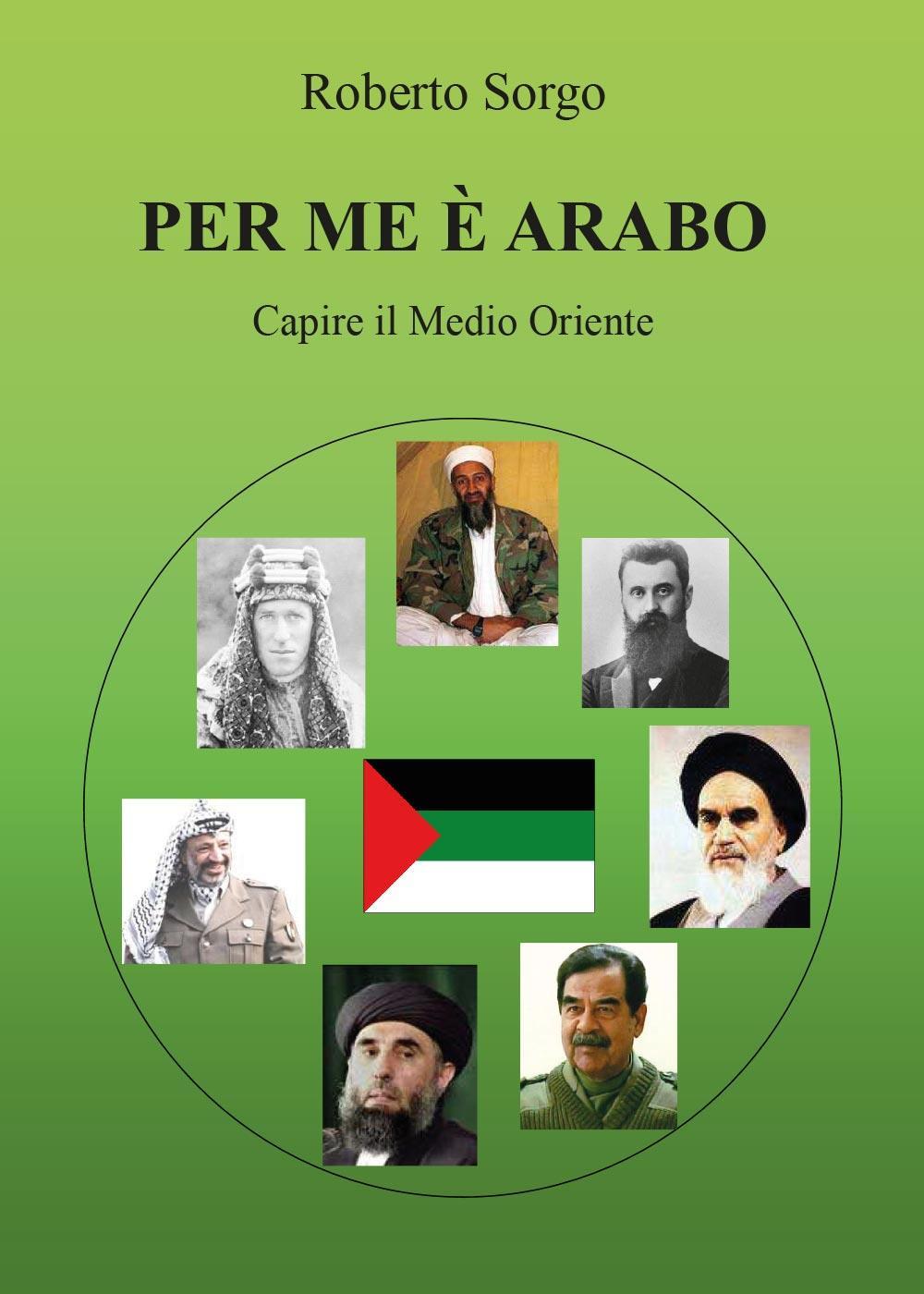 Per me è arabo - Capire il Medio Oriente