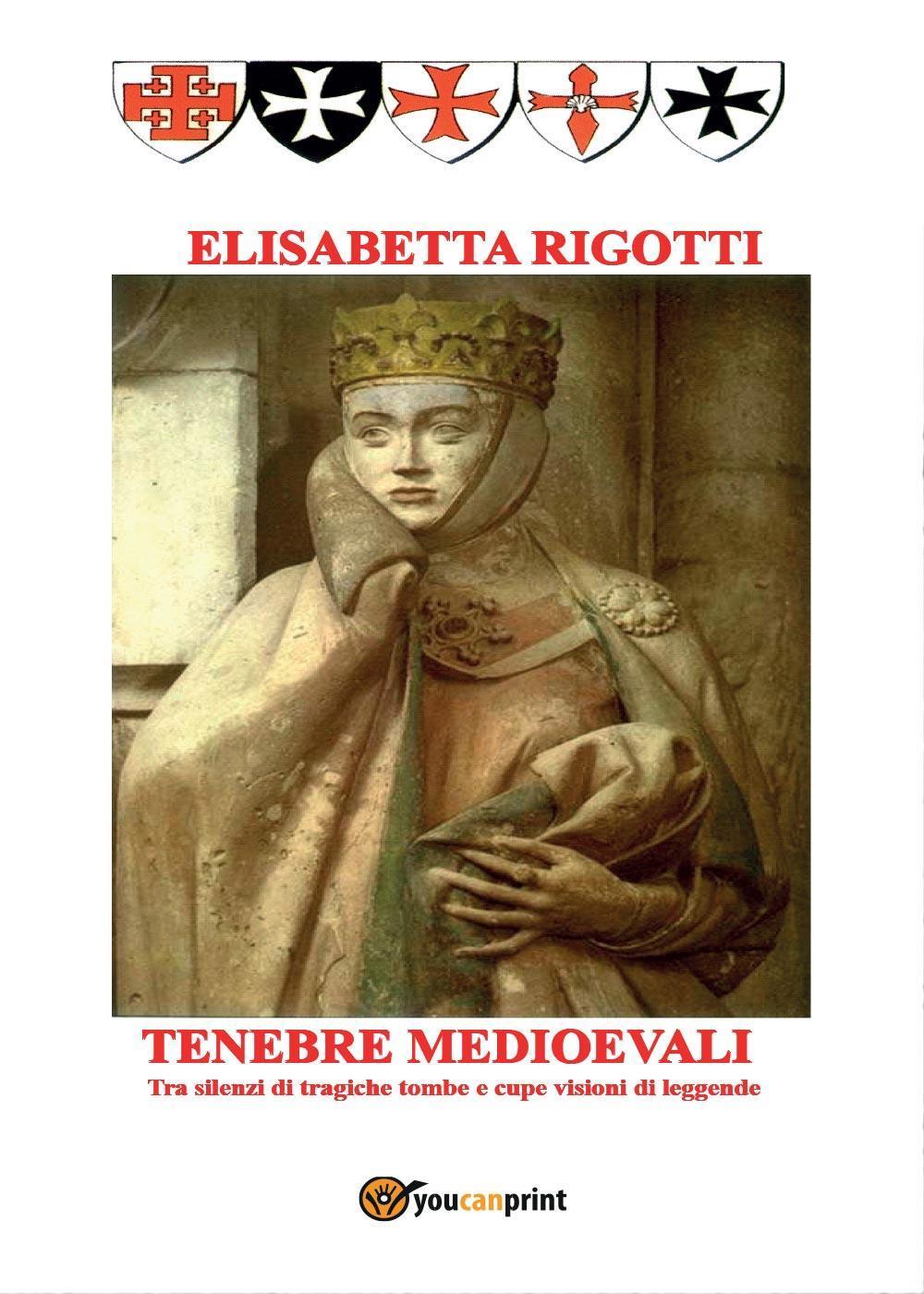 Tenebre medioevali. Tra silenzi di tragiche tombe e cupe visioni di leggende
