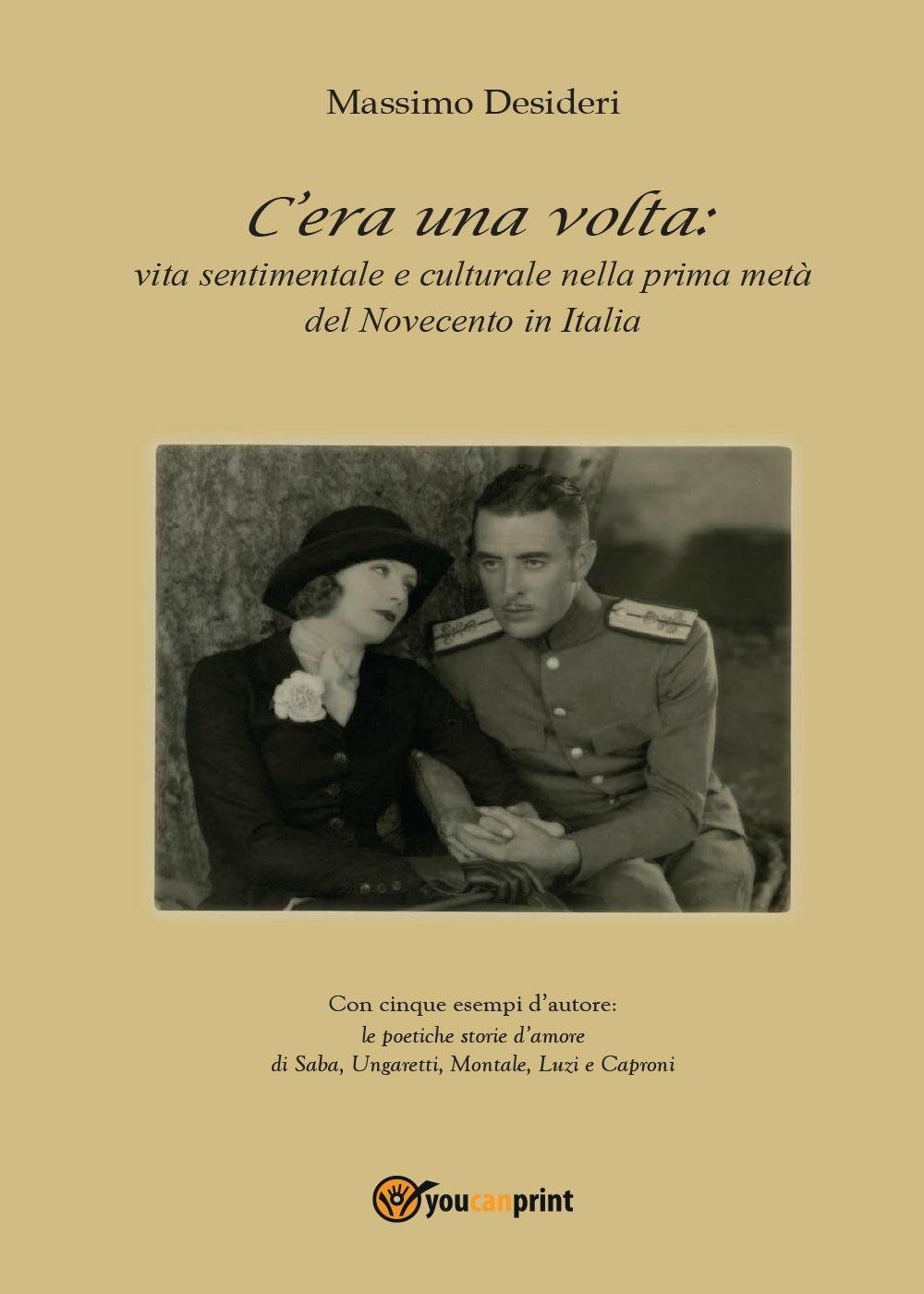 C'era una volta: vita sentimentale e culturale nella prima metà del Novecento in Italia