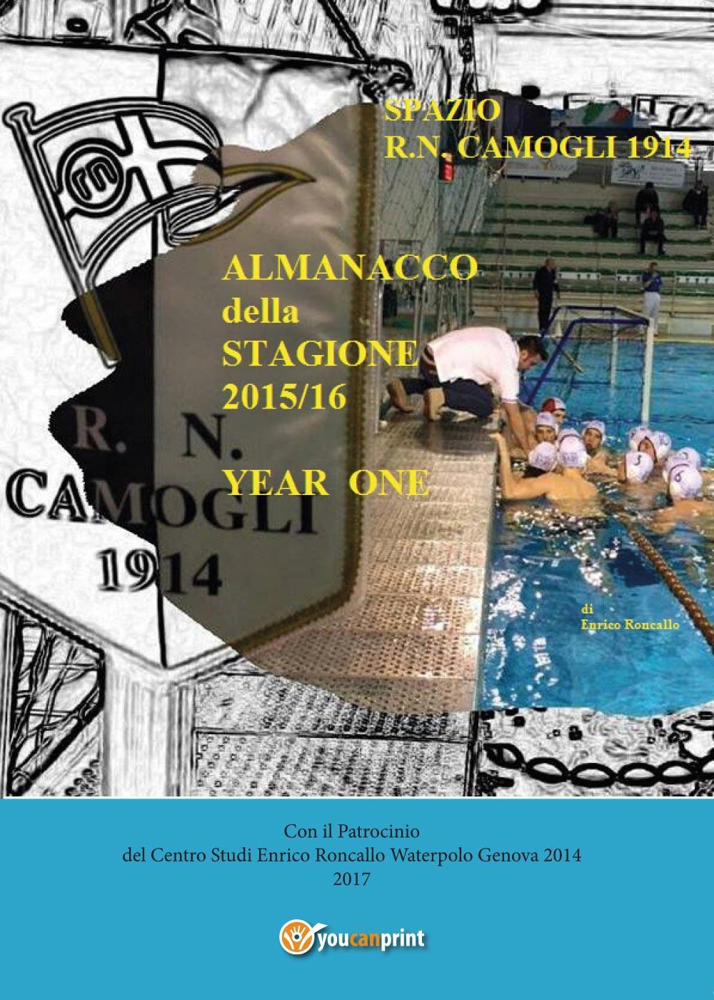 """Almanacco annuale """"Spazio R.N. Camogli 1914"""" 2016"""