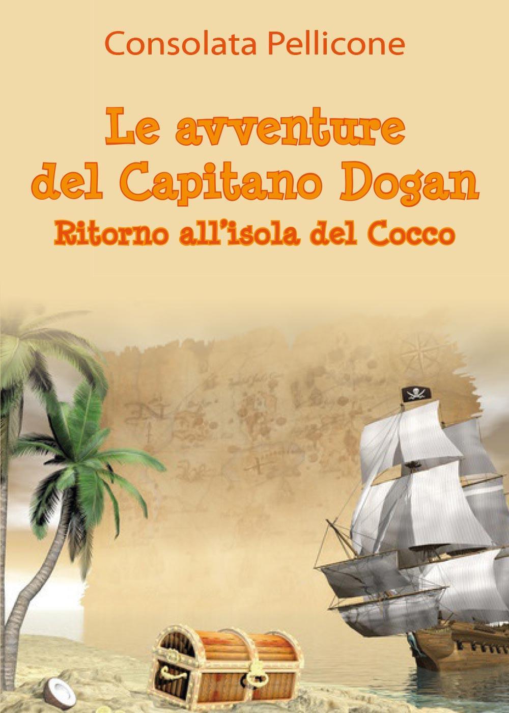 """Le avventure del Capitano Dogan - """"Ritorno all'isola del Cocco"""""""