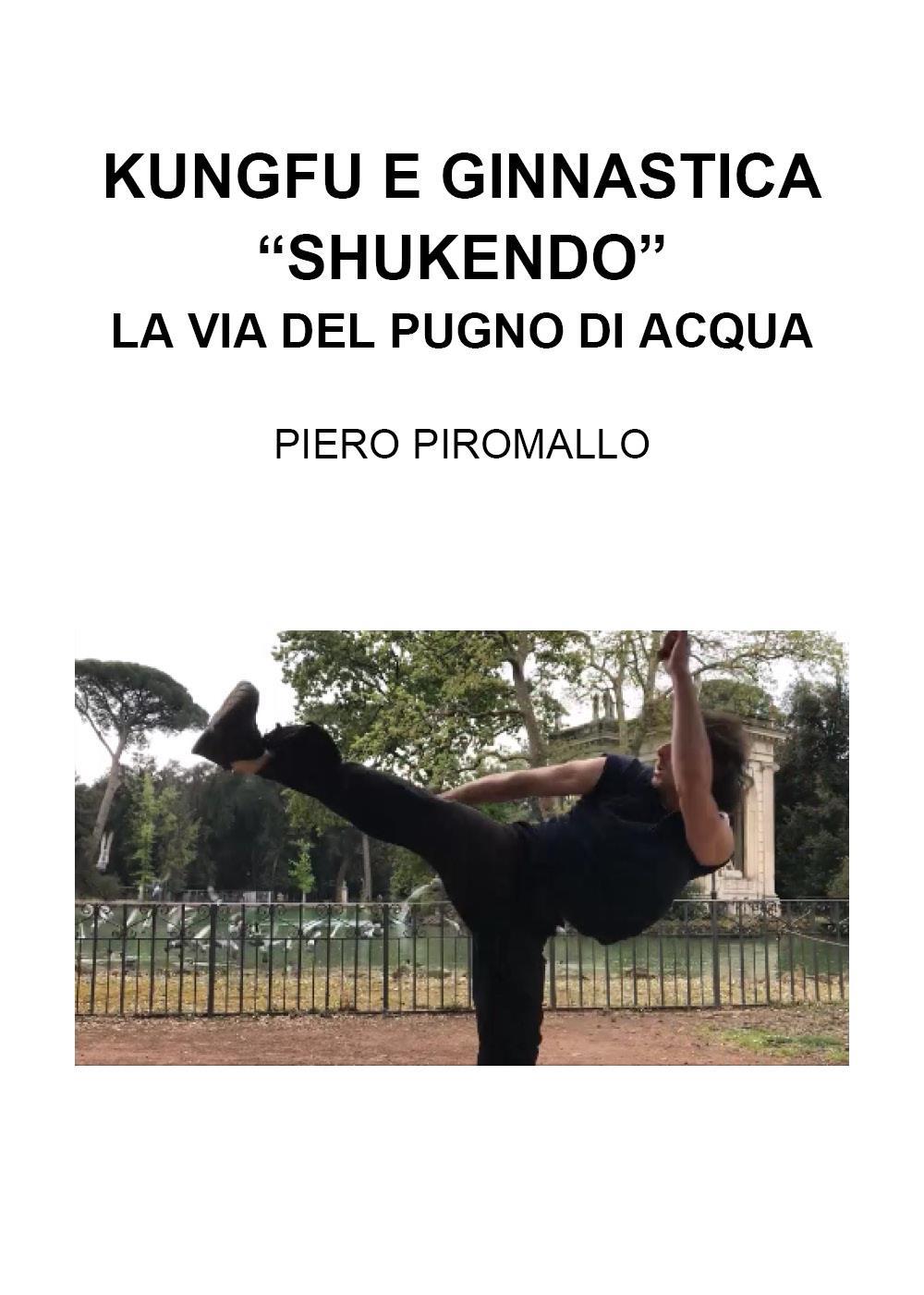 """Kungfu e Ginnastica - """"Shukendo"""" La via del pugno di acqua"""
