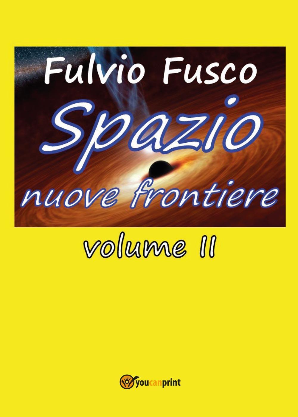 Spazio nuove frontiere - Vol. II