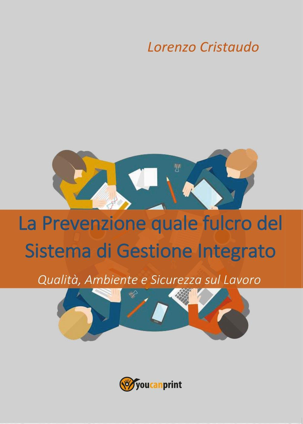 La Prevenzione quale fulcro del Sistema di Gestione Integrato