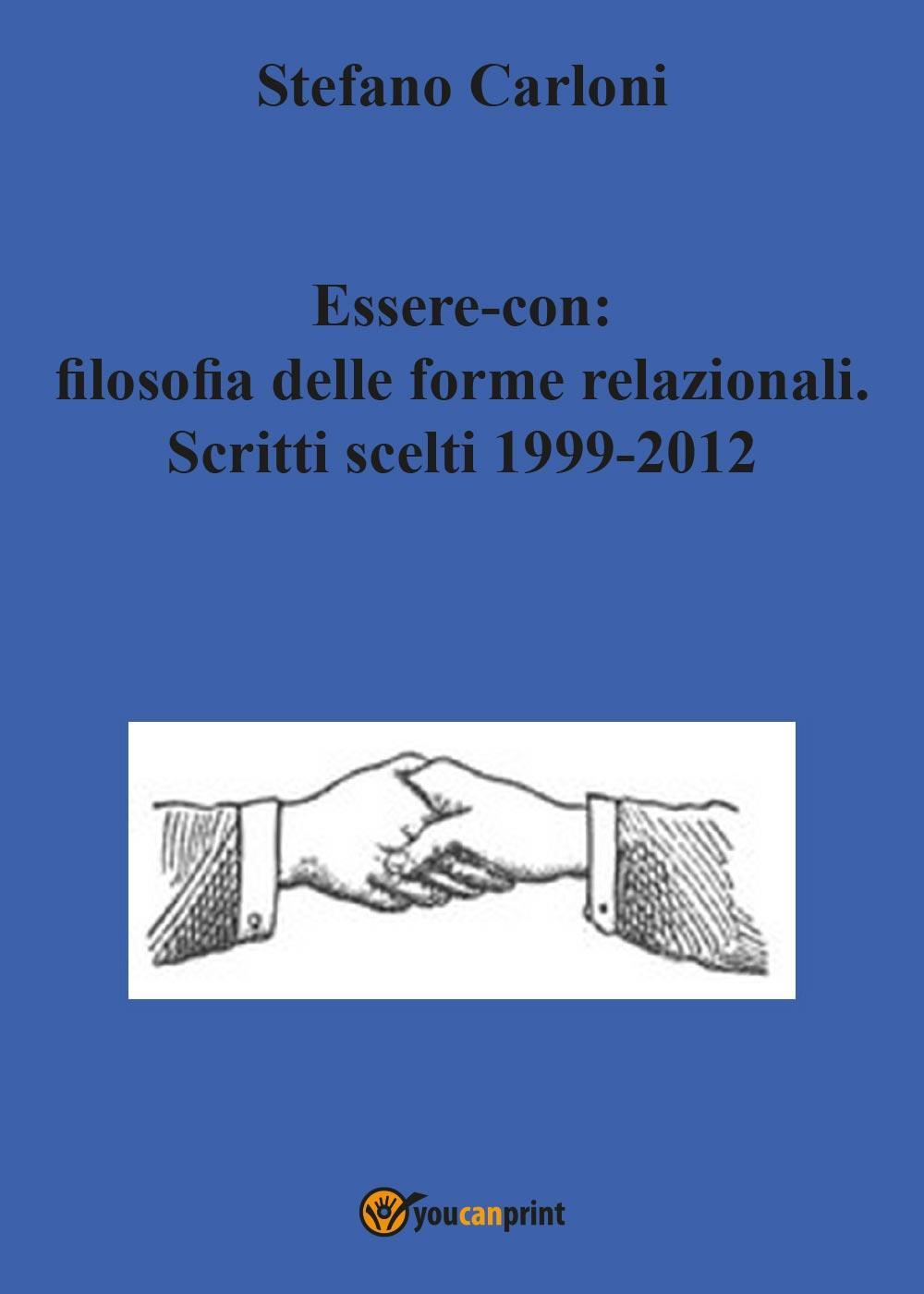 Essere-con: filosofia delle forme relazionali. Scritti scelti 1999-2012