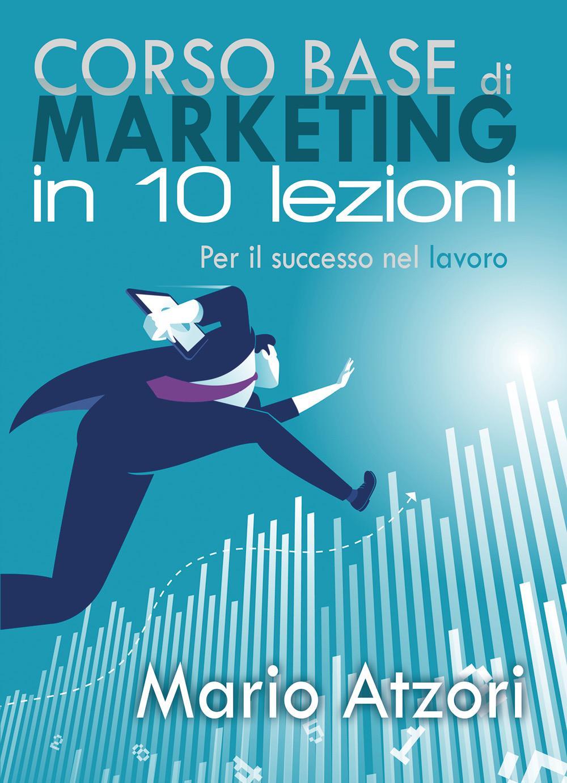 Corso base di marketing in 10 lezioni