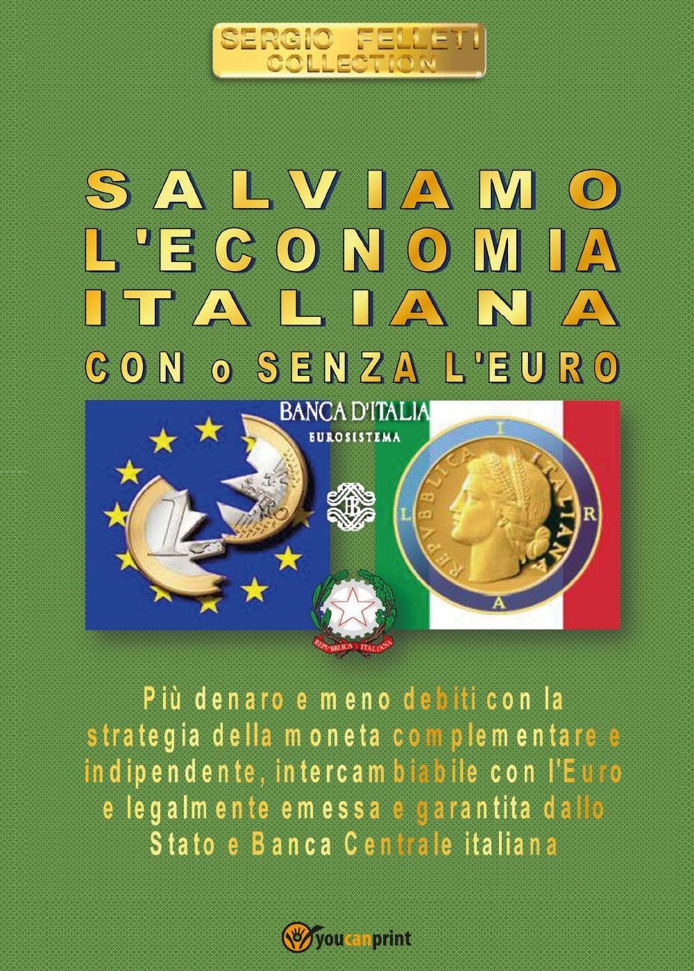 Salviamo l'economia italiana - Con o senza l'euro