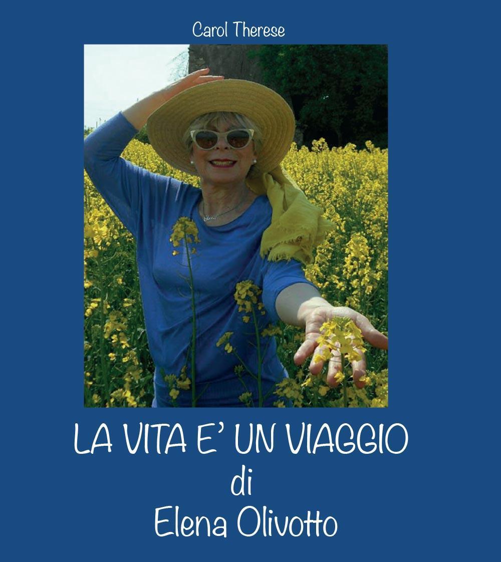 La vita è un viaggio di Elena Olivotto