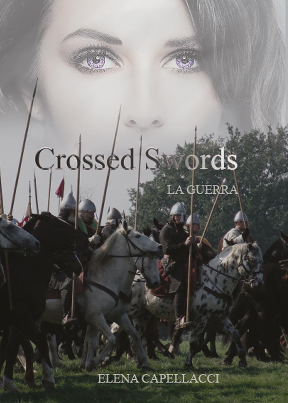 Crossed Swords. La guerra