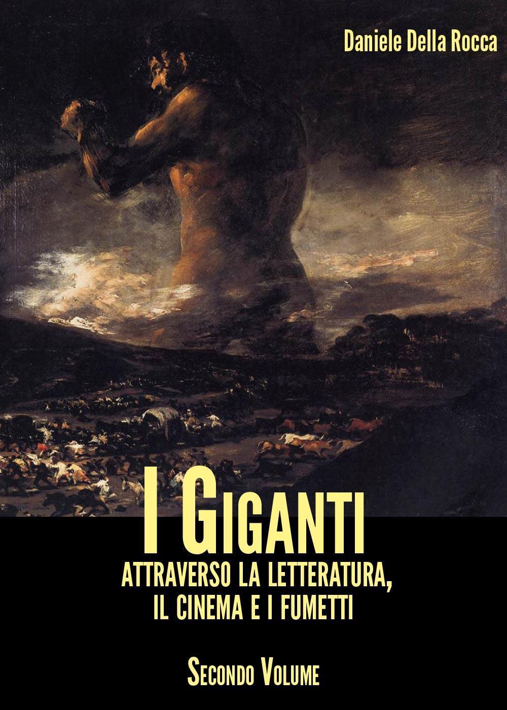 I Giganti - Attraverso la letteratura, il cinema e i fumetti. Volume II