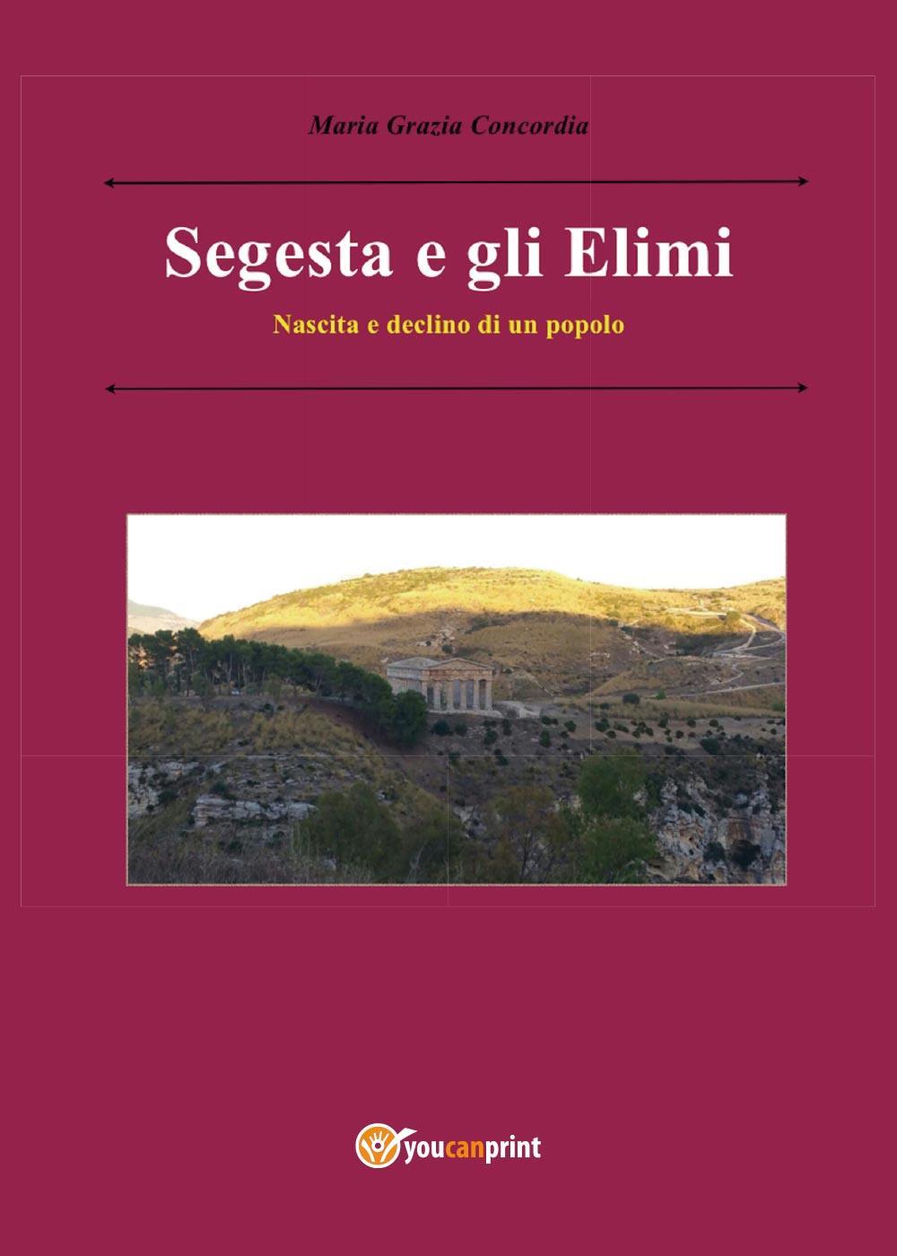 Segesta e gli Elimi. Nascita e declino di un popolo