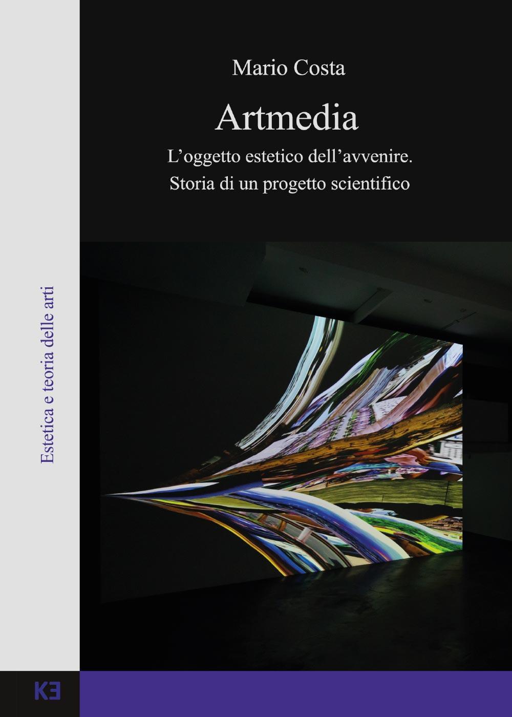 Artmedia. L'oggetto estetico dell'avvenire. Storia di un progetto scientifico