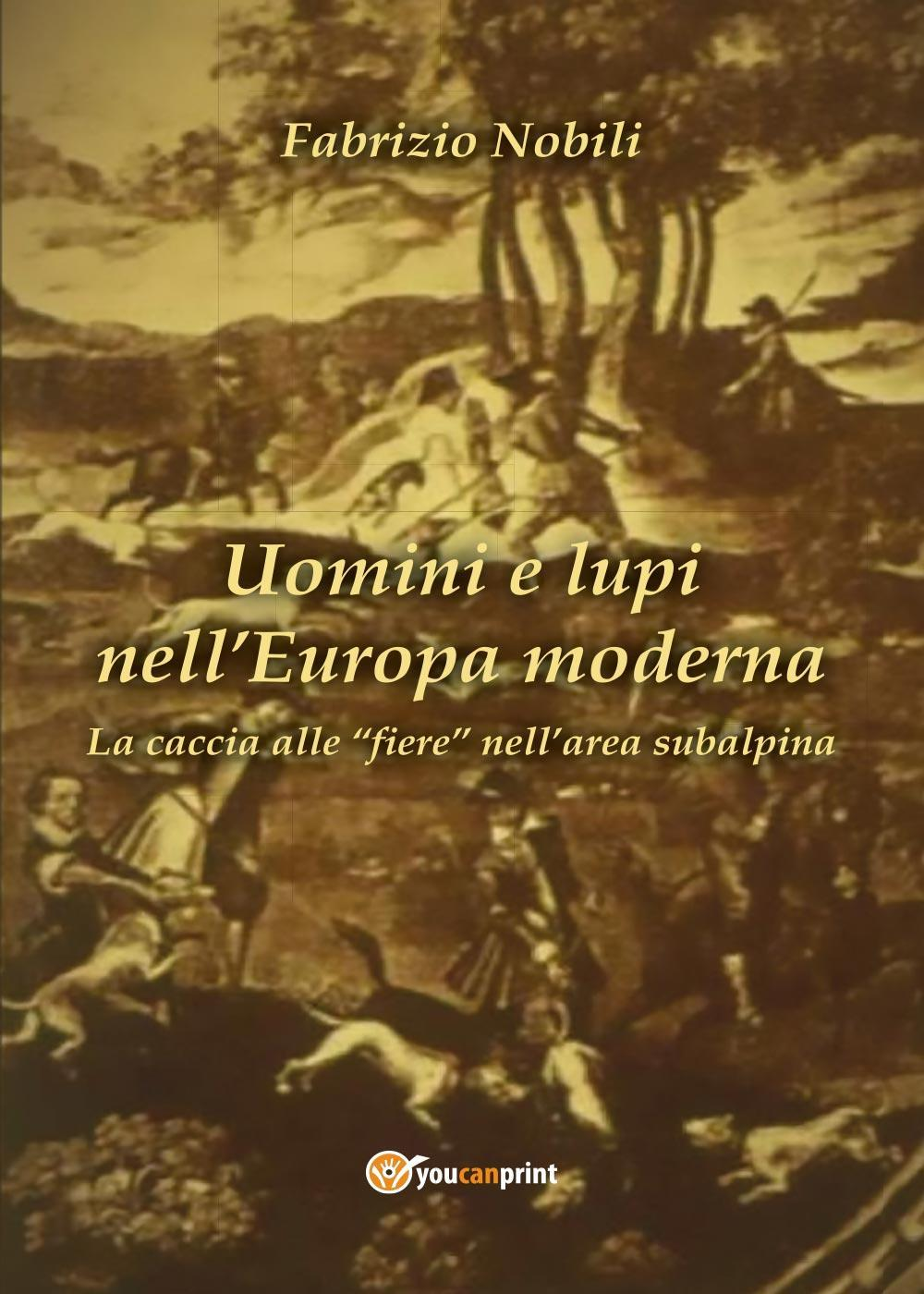 Uomini e lupi nell'Europa moderna