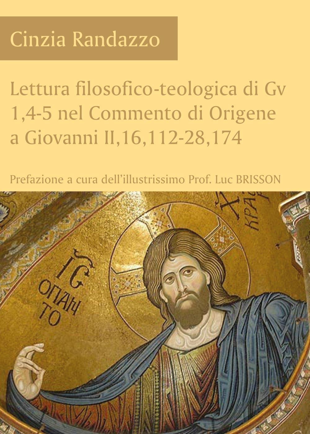 Lettura filosofico-teologica di Gv 1,4-5 nel Commento di Origene a Giovanni II,16,112-28,174