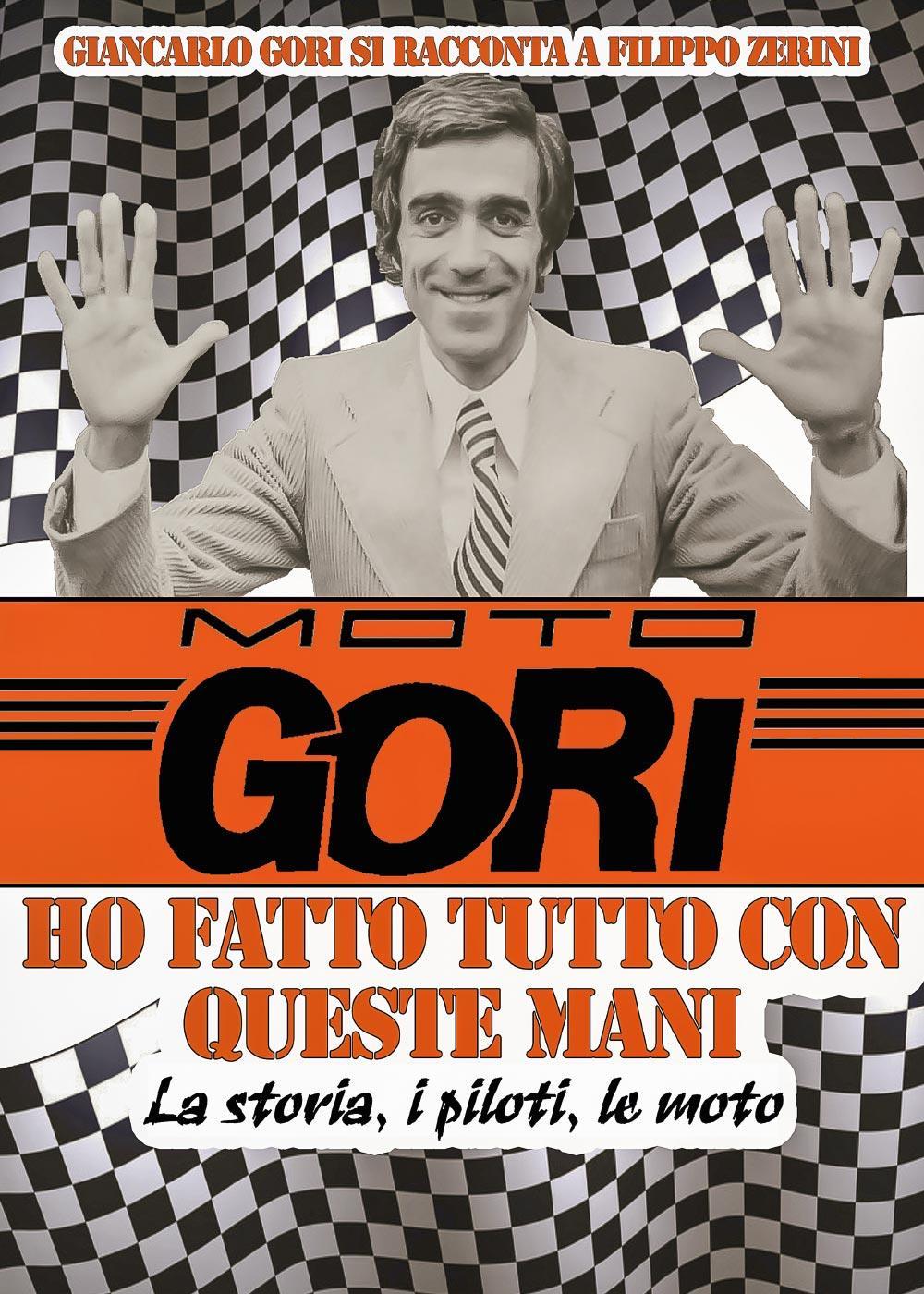 Moto Gori - Ho fatto tutto con queste mani