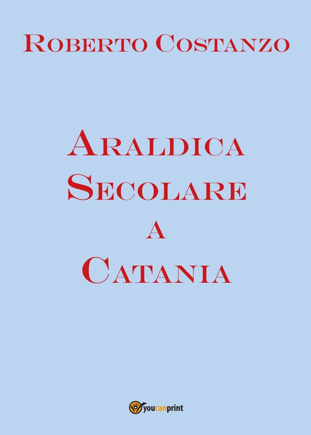 Araldica Secolare a Catania