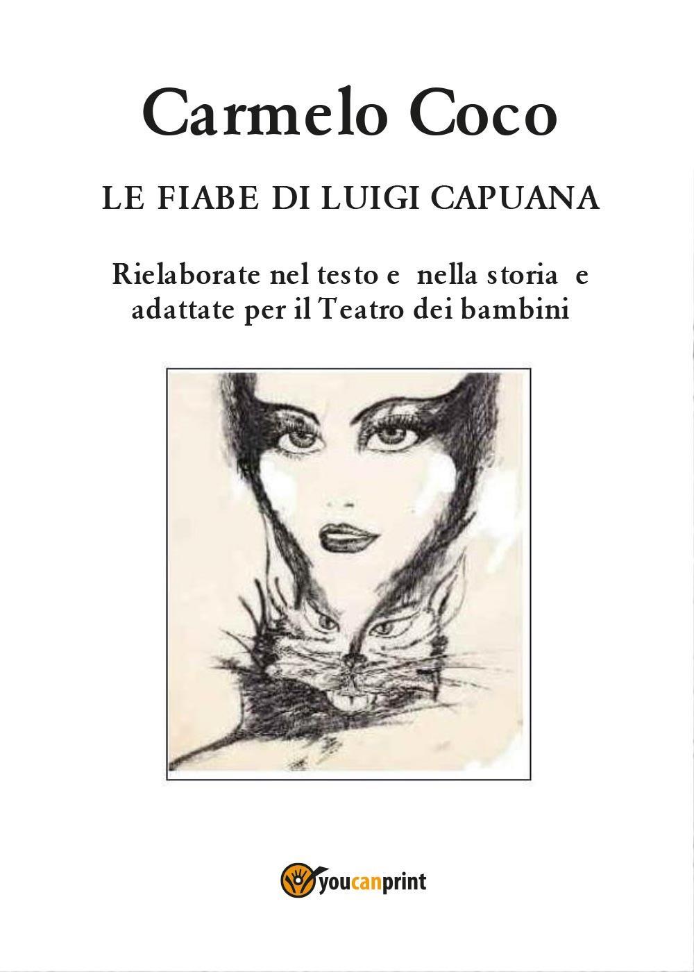 Le fiabe di Luigi Capuana  –  Rielaborate nel testo e  nella storia  e adattate per il Teatro dei bambini
