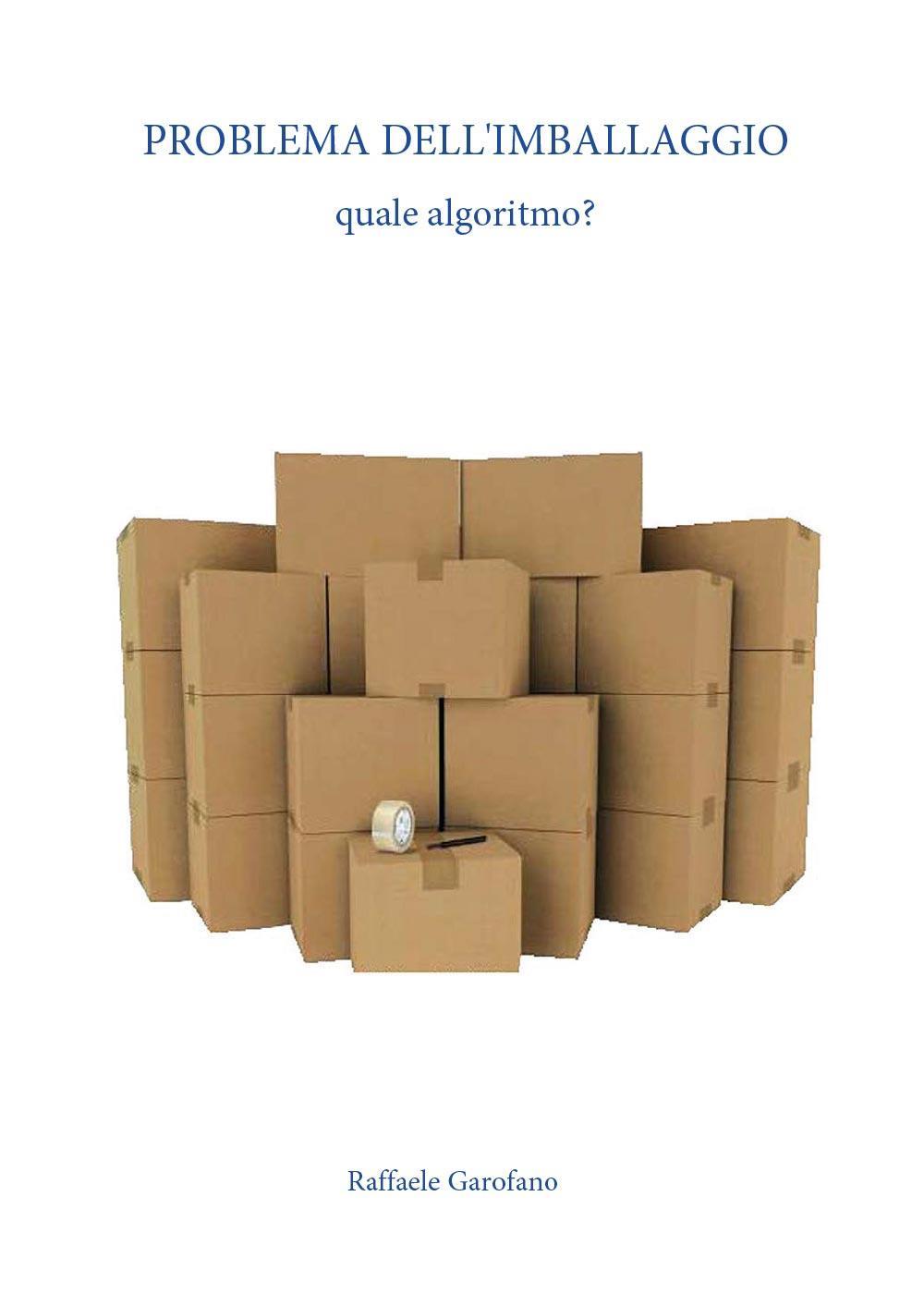 Problema dell'imballaggio: quale algoritmo?