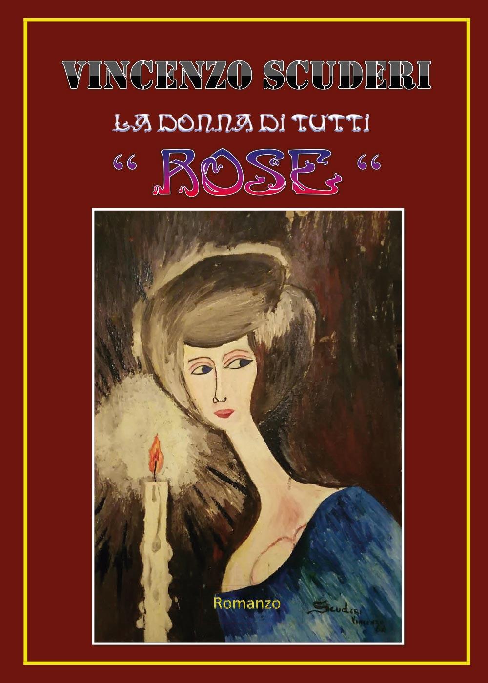 """La donna di tutti """"Rose"""". Romanzo"""