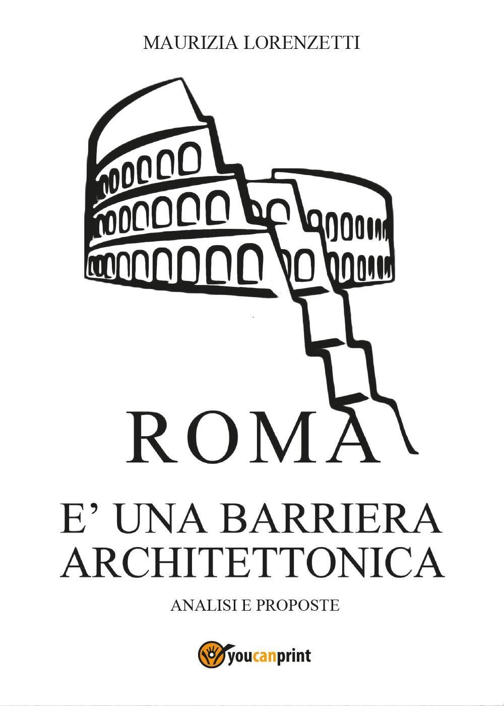 Roma è una barriera architettonica - Analisi e proposte