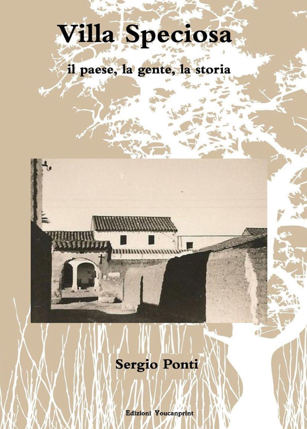 Villa Speciosa, il paese, la gente, la storia