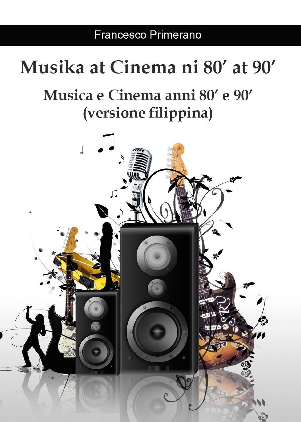 Musika at Cinema ni 80' at 90' - Musica e Cinema anni 80' e 90' (versione filippina)