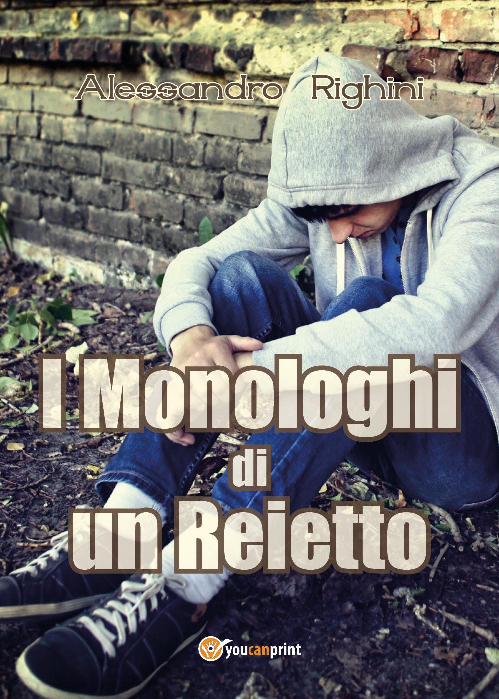 I Monologhi di un Reietto