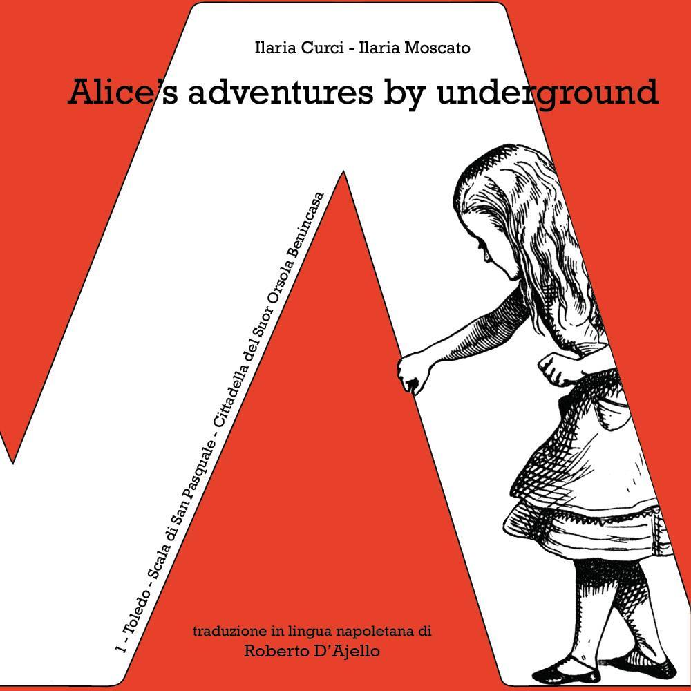 Alice's adventures by underground
