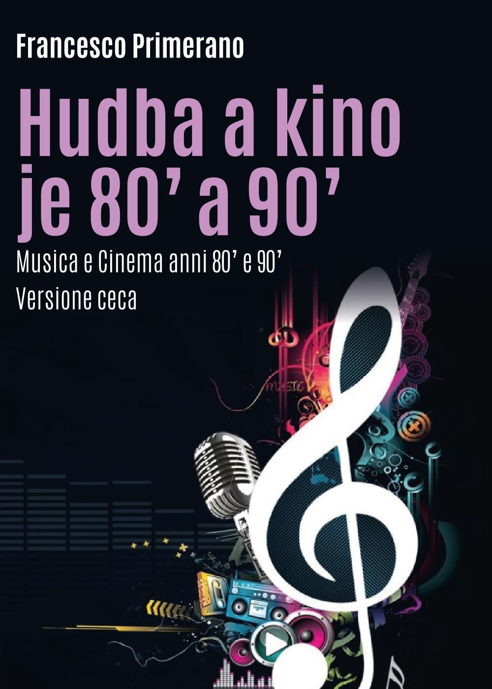 Hudba a kino je 80' a 90' - Musica e Cinema anni 80' e 90' (versione ceca)