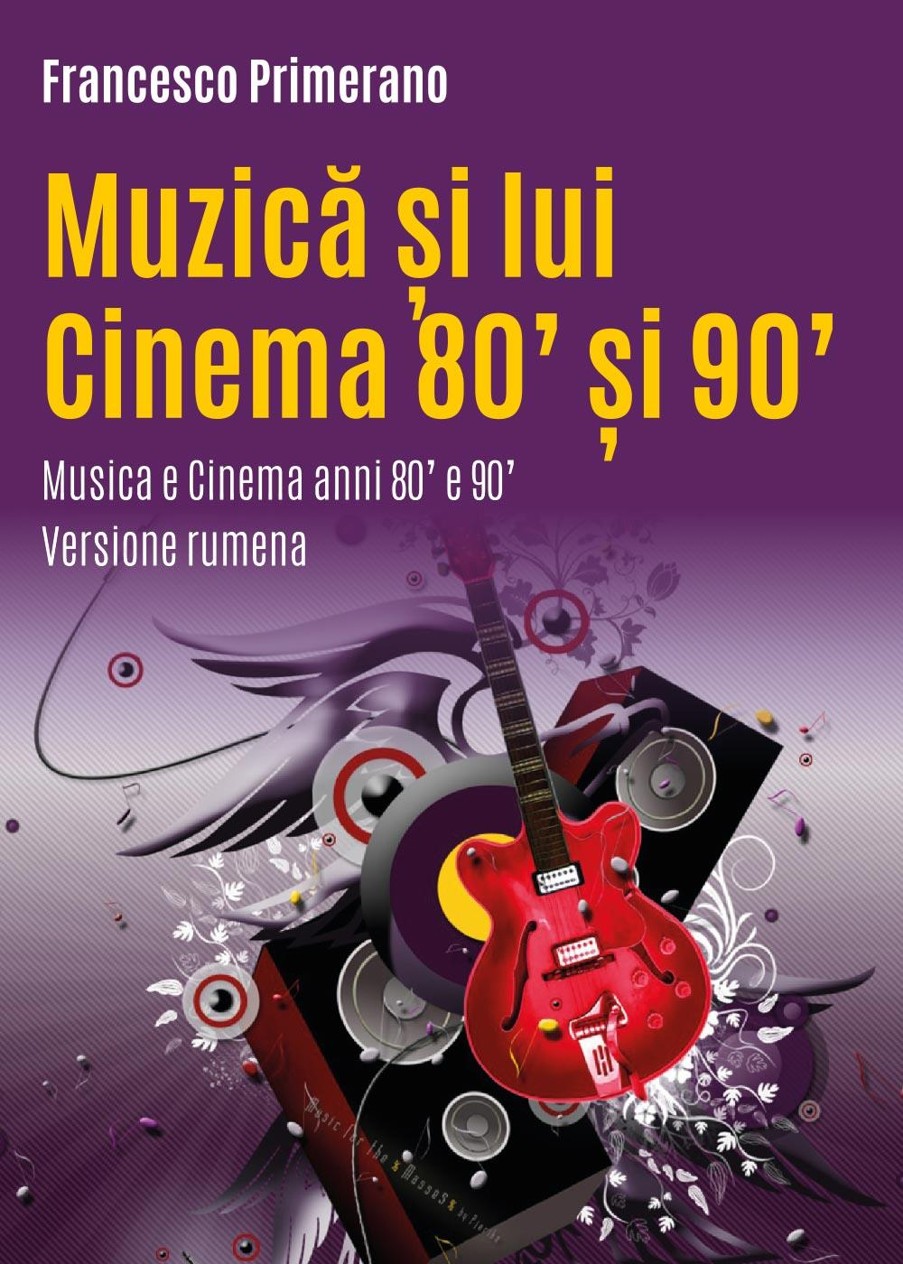 Musica e Cinema anni 80' e 90' (versione rumena)