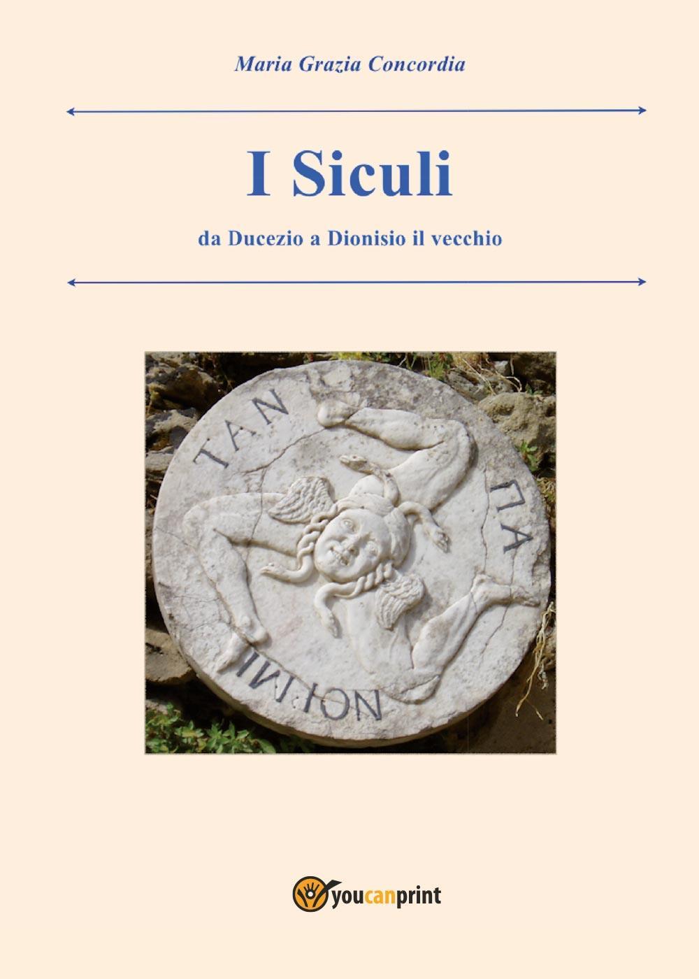 I Siculi. Da Ducezio a Dionisio il vecchio