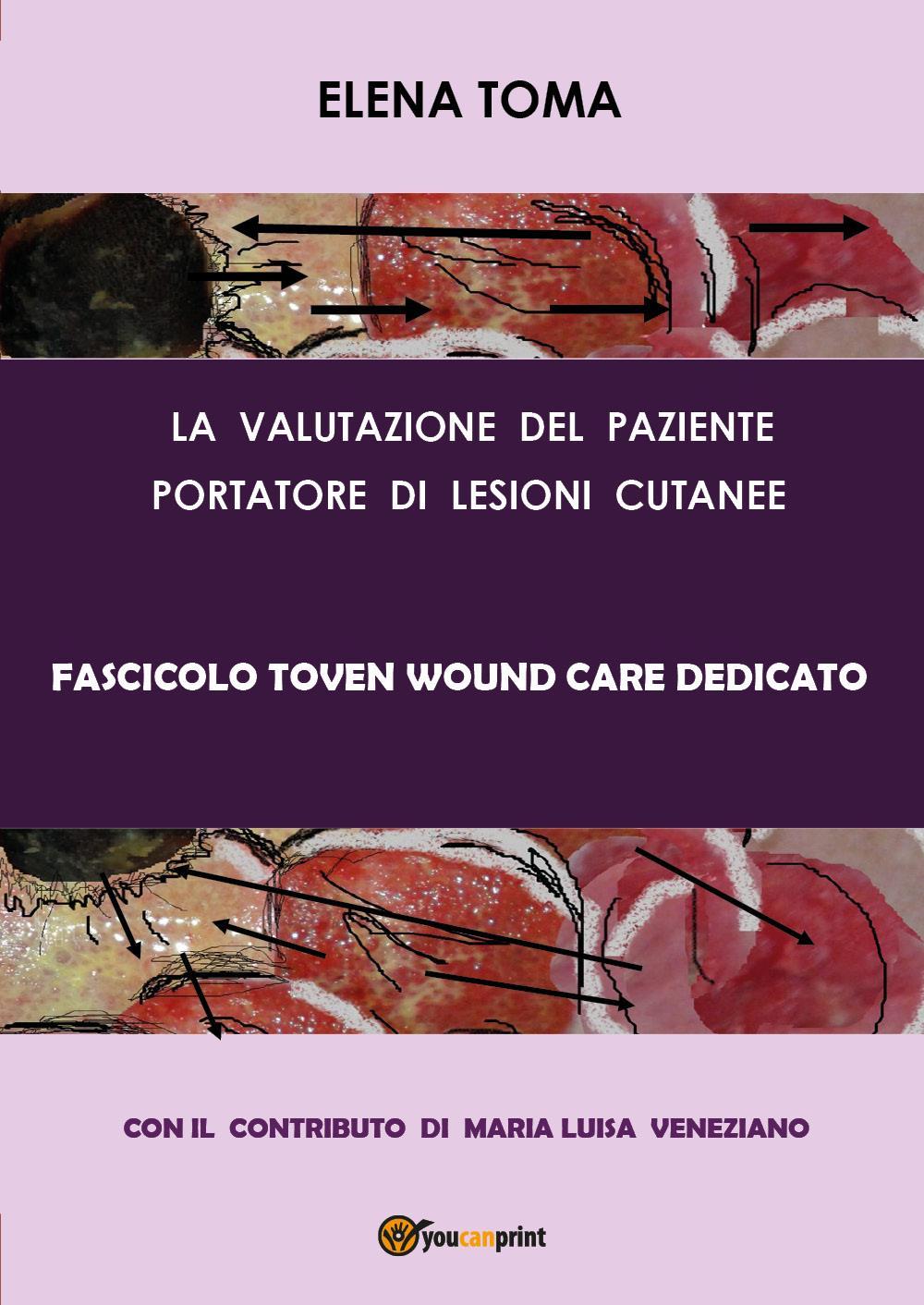 La valutazione del paziente portatore di lesioni cutanee - Fascicolo Toven