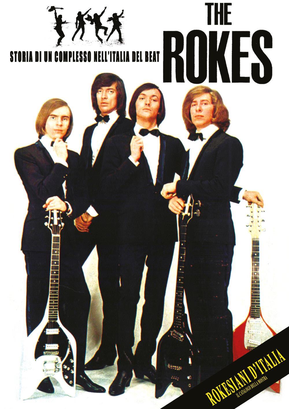 The Rokes: storia di un complesso nell'Italia del beat