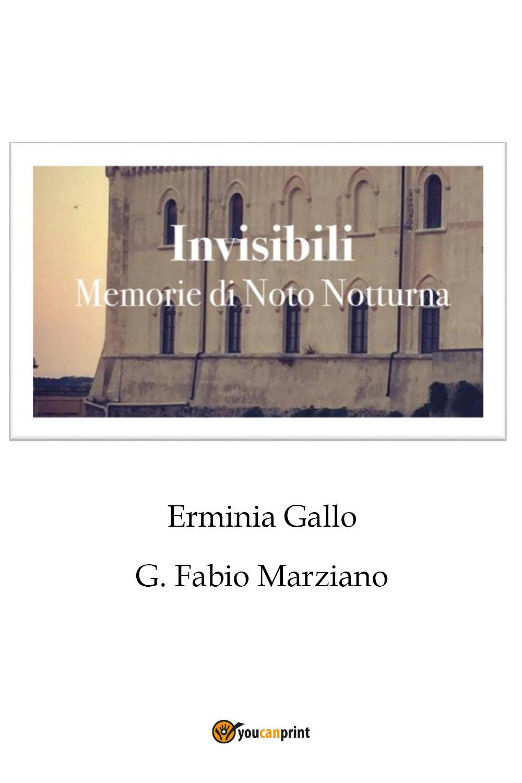 Invisibili. Memorie di Noto notturna