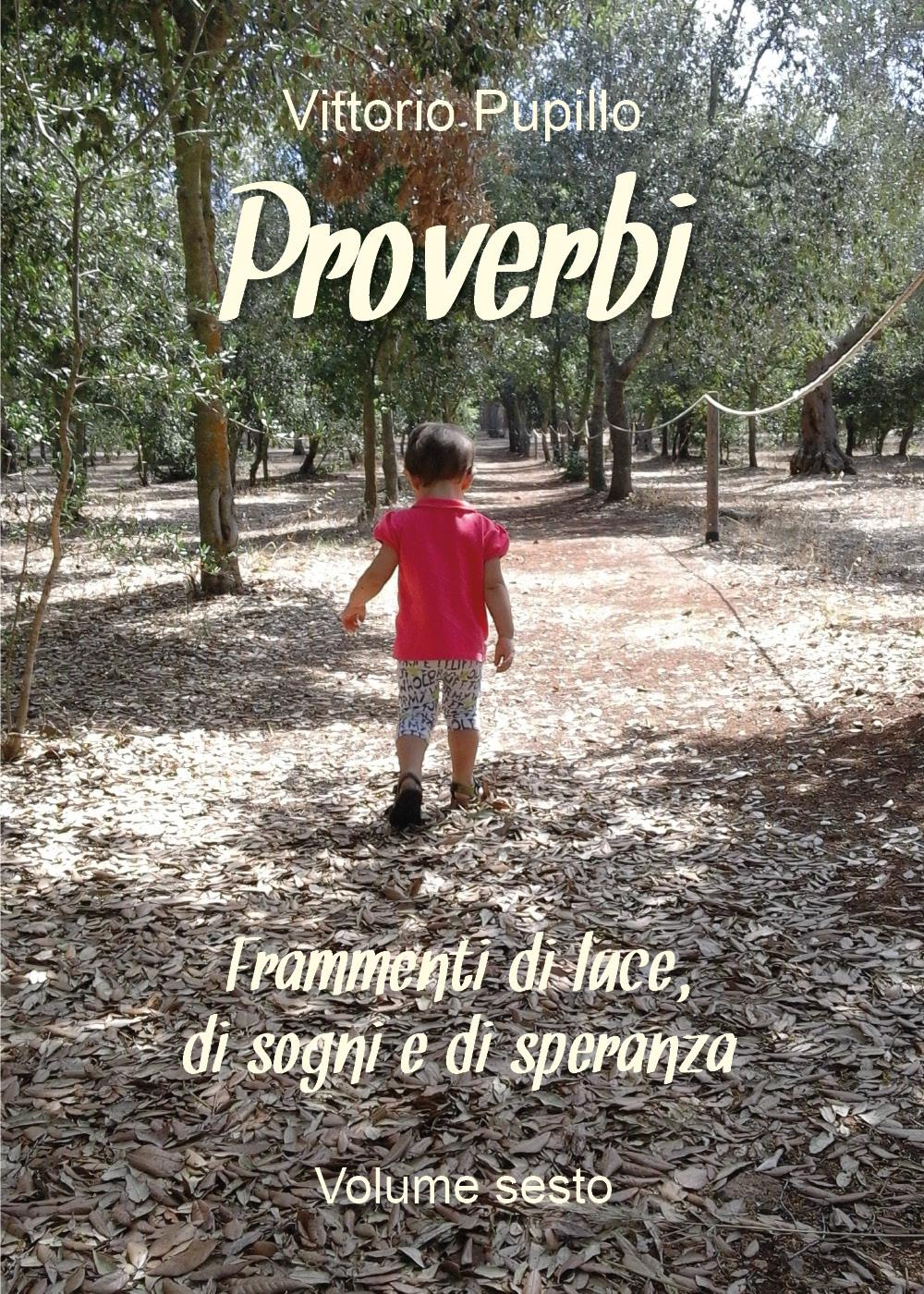 Proverbi. Frammenti di luce, di sogni e di speranza