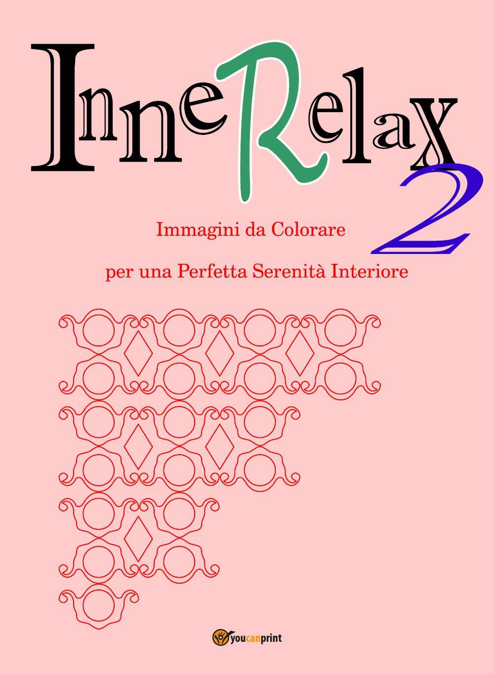 InneRelax 2 - Immagini da Colorare per una Perfetta Serenità Interiore