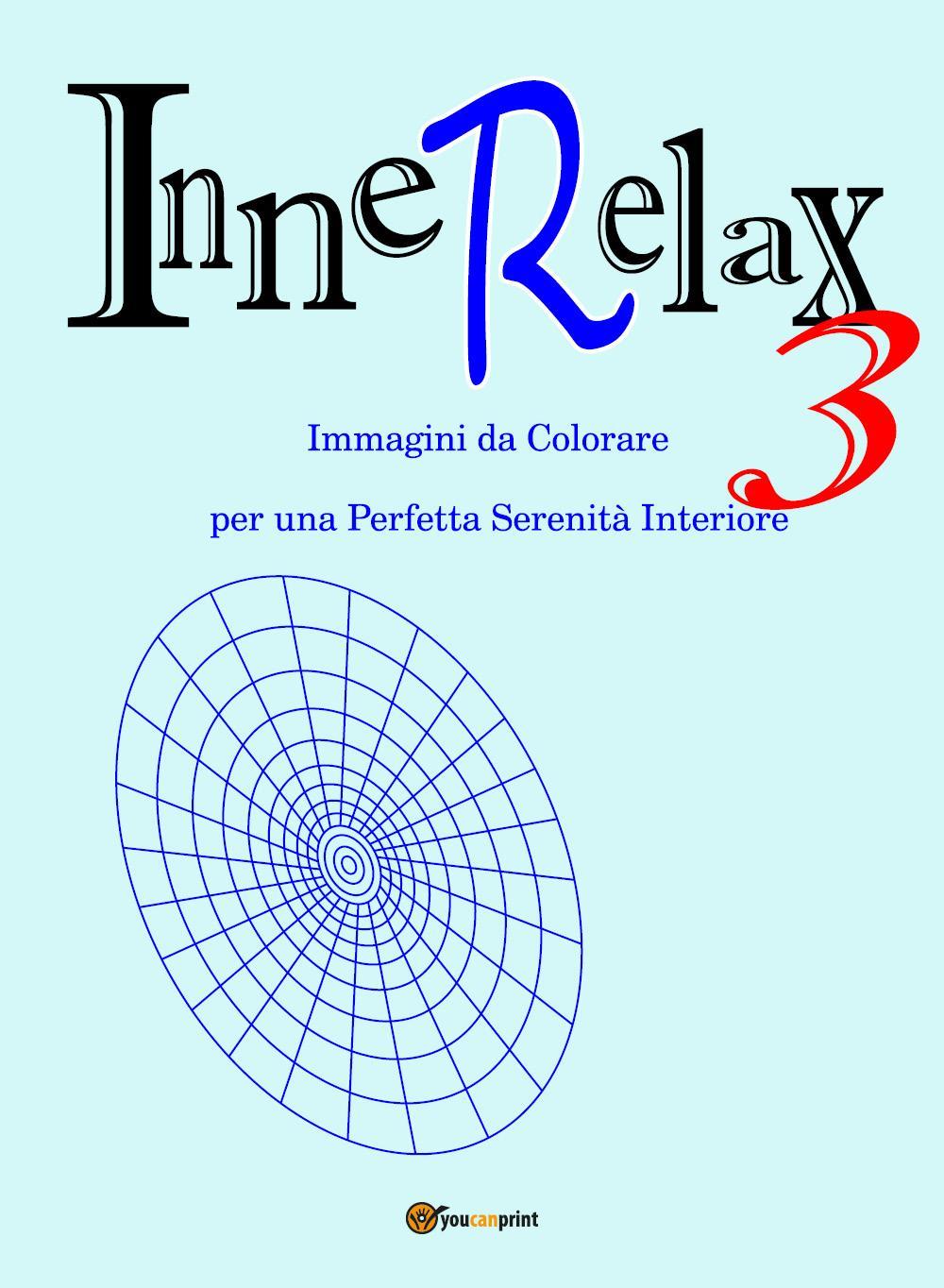 InneRelax 3 - Immagini da Colorare per una Perfetta Serenità Interiore