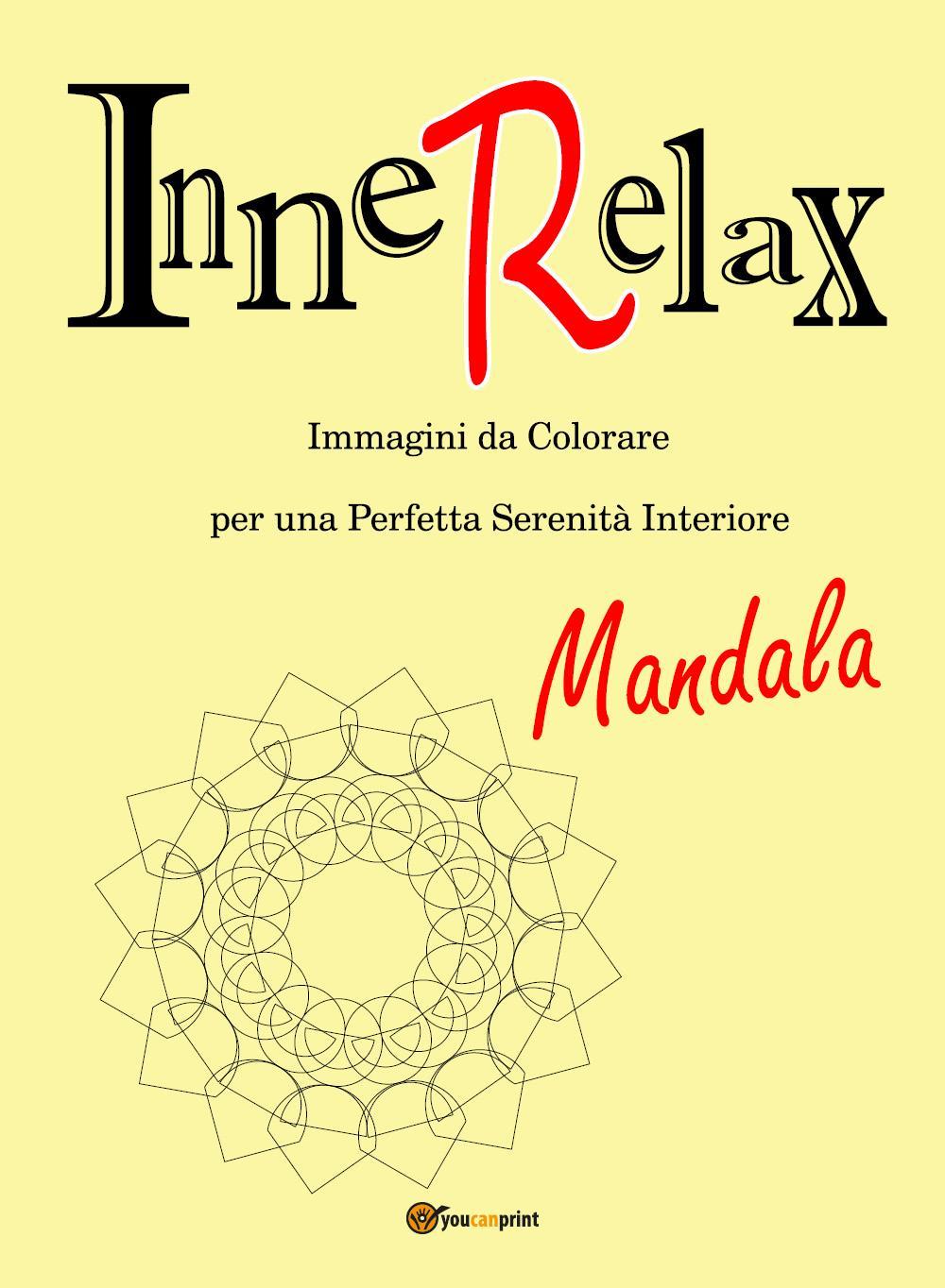 InneRelax - Mandala - Immagini da Colorare per una Perfetta Serenità Interiore